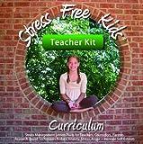 Stress Free Kids Curriculum Teacher Kit: Stress Management Lesson Plans Reduce Anxiety, Stress, Anger, Worry, Increase Self-Esteem