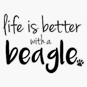 "Life Is Better With A Beagle Sticker Vinyl Waterproof Sticker Decal Car Laptop Wall Window Bumper Sticker 5"""