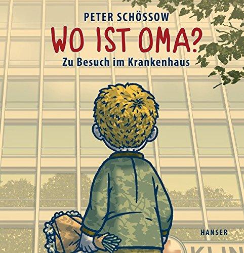 Wo ist Oma?: Zu Besuch im Krankenhaus