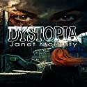 Dystopia Audiobook by Janet McNulty Narrated by Robert Lee wilson