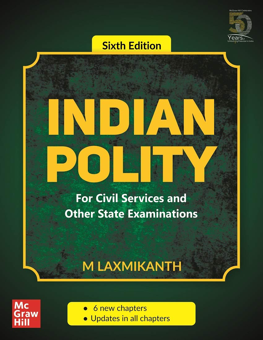 Indian Polity – For Civil Services and Other State Examinations | 6th Edition