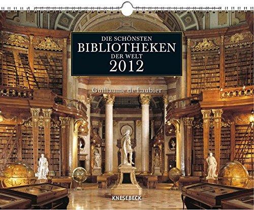 Die schönsten Bibliotheken der Welt 2012: Wandkalender