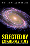 Selected by Extraterrestrials: My life in the top secret world of UFOs., think-tanks and Nordic secretaries (English Edition)