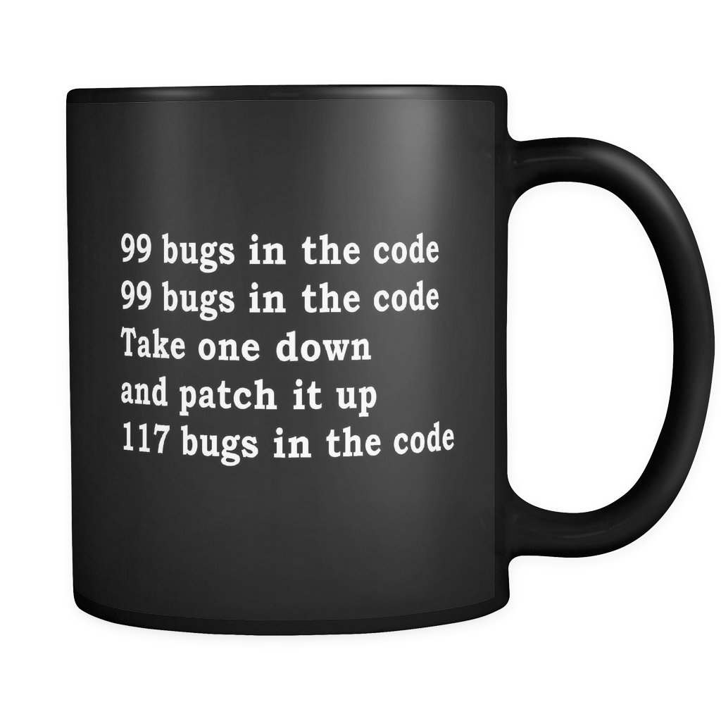 99 Bugs In The Code Funny Developer Black Coffee Mug