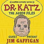 Ep. 15: Jim Gaffigan (Dr. Katz: The Audio Files) | Jonathan Katz,Jim Gaffigan