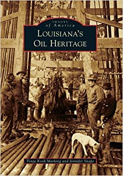 Book Louisiana's Oil Heritage (Images of America) by Tonja Koob Marking (2012-10-15)