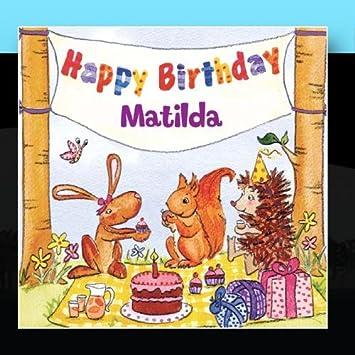 The Birthday Bunch Happy Birthday Matilda Amazon Com Music