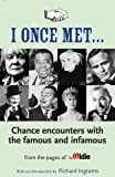 """I Once Met: A Collection of Chance Meetings from """"The Oldie"""""""
