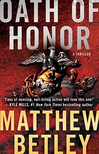 Oath of Honor: A Thriller (The Logan West Thrillers Book 2) by Matthew Betley