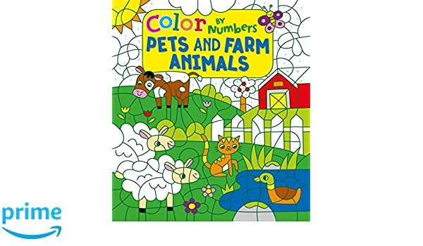 Color By Numbers Pets And Farm Animals Children S Color By Numbers