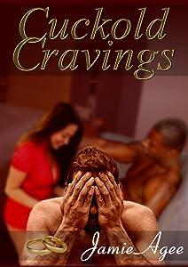 Cuckold Cravings