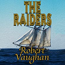 The Raiders: The Founders, Book 3 Audiobook by Robert Vaughan Narrated by Richard Livingstone