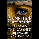 Ramses the Damned: The Passion of Cleopatra Audiobook by Anne Rice, Christopher Rice Narrated by Katherine Kellgren