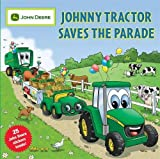 Johnny Tractor Saves the Parade (John Deere)