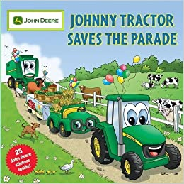 Johnny Tractor Saves The Parade John Deere Running Press 9780762435142 Amazon Books