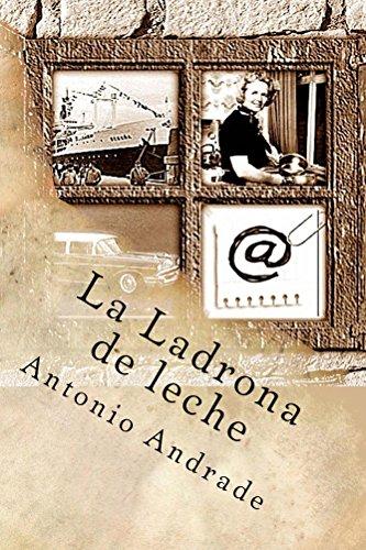 Descargar Libro La Ladrona De Leche Antonio Andrade L.
