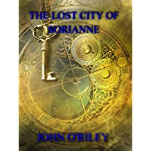 The Lost City of Sorianne (Grumpy Old Wizards Book 7)