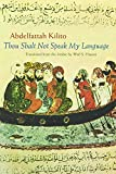img - for Thou Shalt Not Speak My Language (Middle East Literature In Translation) book / textbook / text book