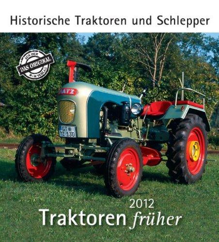 Traktoren früher 2012: Historische Traktoren und Schlepper
