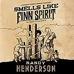 Smells Like Finn Spirit: The Familia Arcana, Book 3 | Randy Henderson