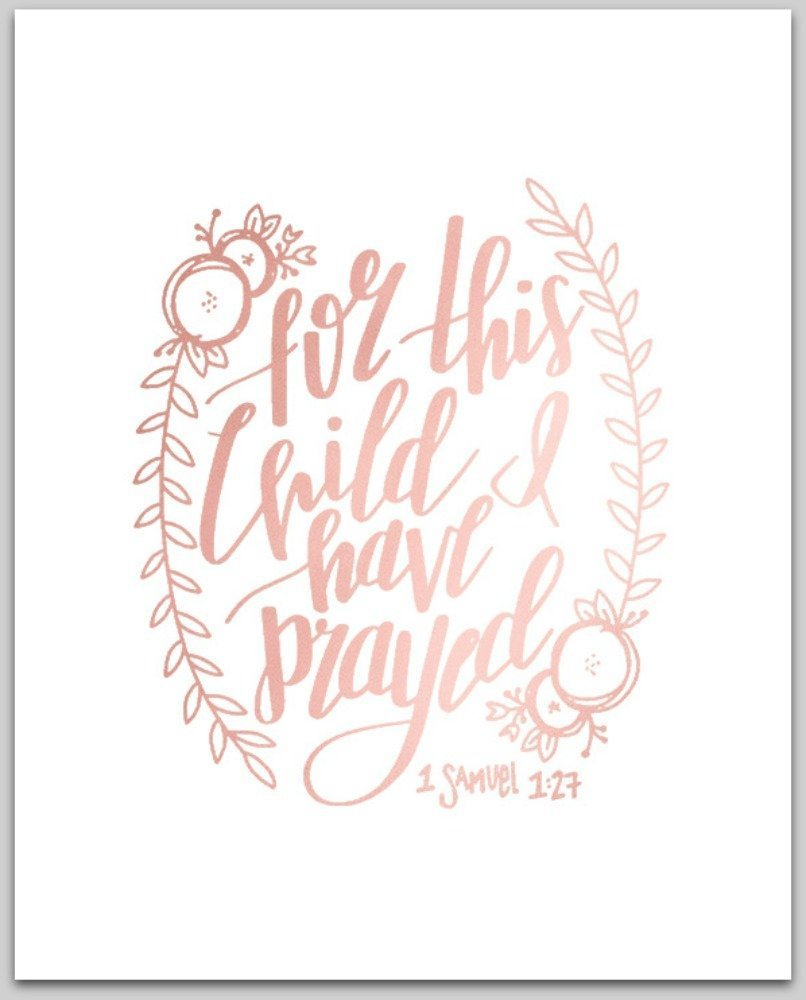 Rose Gold Foil Print | For This Child I Have Prayed 1 Samuel 1:27 | Inspirational Wall Desk Art | 8x10 inches