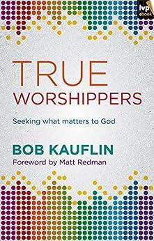 true worshippers por [Kauflin, Bob]