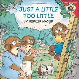 Little Critter: Just A Little Too Little by Mercer Mayer (Jan 30 2012)