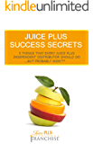Juice Plus Success Secrets: 5 Things that every Juice Plus Independent Distributor should do… But probably won't! (English Edition)
