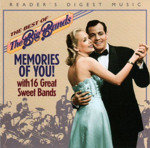 Big Band Memories (The Best of the Big Bands: Memories of You with 16 Great Sweet Bands (Reader's Digest Music))