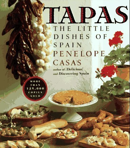 Tapas: The Little Dishes of Spain by Penelope Casas (1985-09-12)