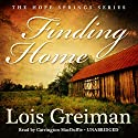Finding Home: A Hope Springs Novel, Book 1 Audiobook by Lois Greiman Narrated by Carrington MacDuffie