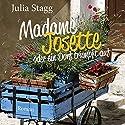 Madame Josette oder ein Dorf trumpft auf Hörbuch von Julia Stagg Gesprochen von: Ursula Berlinghof