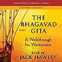 The Bhagavad Gita: A Walkthrough for Westerners Audiobook by Jack Hawley Narrated by Jack Hawley