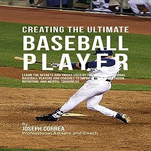 Creating the Ultimate Baseball Player