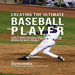 Creating the Ultimate Baseball Player