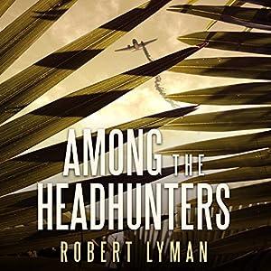 Among the Headhunters Audiobook