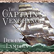 The Captain's Vengeance: Alan Lewrie Series, Book 12 | Dewey Lambdin