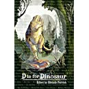 D is for Dinosaur (Alphabet Anthologies Book 4)