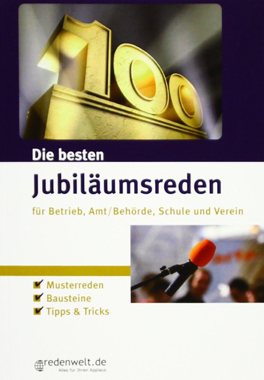 Die besten Jubiläumsreden für Betrieb, Amt/Behörde, Schule und Verein