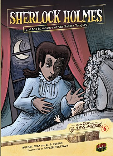 #6 Sherlock Holmes and the Adventure of the Sussex Vampire (On the Case with Holmes and Watson) by [Doyle, Sir Arthur Conan]