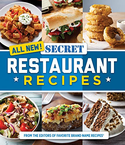 All New! Secret Restaurant Recipes by Publications International Ltd.
