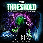 The Threshold: Alastair Stone Chronicles, Book 3 | R. L. King