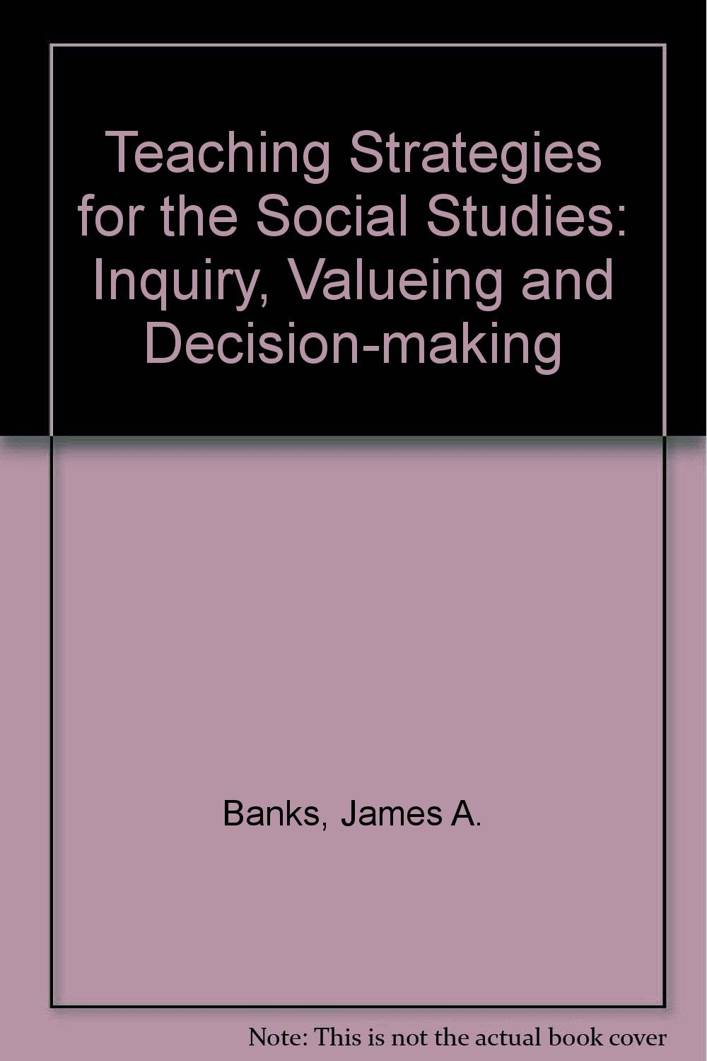 Teaching Strategies For The Social Studies Inquiry Valueing And
