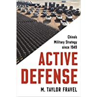 Active Defense: China's Military Strategy since 1949 (Princeton Studies in International History and Politics, 167)