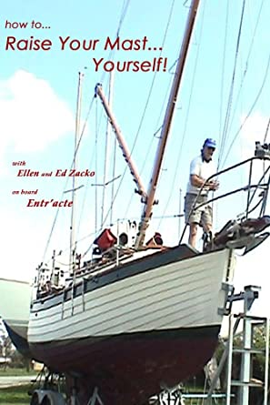 Amazon com: How to Raise Your Mast -Yourself: Ed and Ellen Zacko, Ed