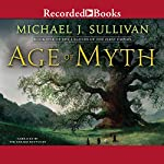 Age of Myth: Book One of The Legends of the First Empire | Michael J. Sullivan