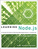 Learning Node.js: A Hands-On Guide to Building Web Applications in JavaScript (English Edition)