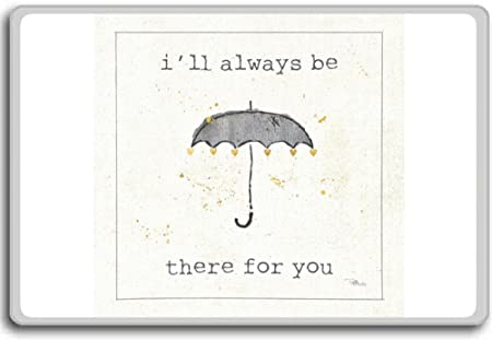 Ill Always Be There For You Motivational Quotes Fridge Magnet