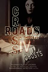 Crossroads in the Dark IV: GHOSTS Paperback
