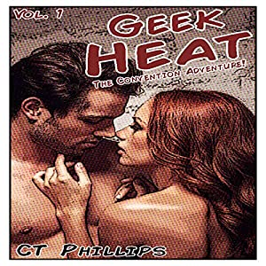 Geek Heat: The Convention Adventure Audiobook